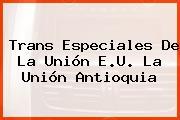 Trans Especiales De La Unión E.U. La Unión Antioquia