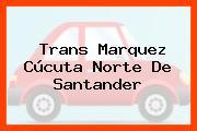 Trans Marquez Cúcuta Norte De Santander