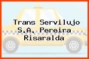 Trans Servilujo S.A. Pereira Risaralda