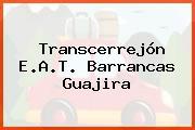 Transcerrejón E.A.T. Barrancas Guajira