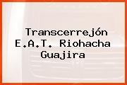 Transcerrejón E.A.T. Riohacha Guajira