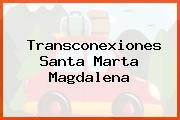 Transconexiones Santa Marta Magdalena