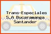 Trans-Especiales S.A Bucaramanga Santander