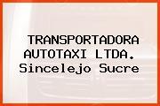 Transportadora Autotaxi Ltda. Sincelejo Sucre
