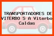 TRANSPORTADORES DE VITERBO S A Viterbo Caldas