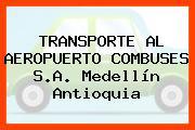 TRANSPORTE AL AEROPUERTO COMBUSES S.A. Medellín Antioquia