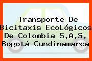 Transporte De Bicitaxis EcoLógicos De Colombia S.A.S. Bogotá Cundinamarca
