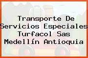 Transporte De Servicios Especiales Turfacol Sas Medellín Antioquia