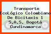 Transporte EcoLógico Colombiano De Bicitaxis 1 S.A.S. Bogotá Cundinamarca