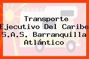 Transporte Ejecutivo Del Caribe S.A.S. Barranquilla Atlántico