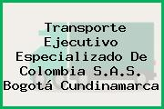 Transporte Ejecutivo Especializado De Colombia S.A.S. Bogotá Cundinamarca