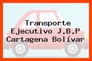 Transporte Ejecutivo J.B.P Cartagena Bolívar