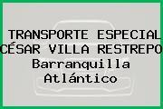 TRANSPORTE ESPECIAL CÉSAR VILLA RESTREPO Barranquilla Atlántico
