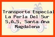 Transporte Especial La Perla Del Sur S.A.S. Santa Ana Magdalena