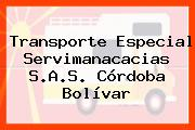 Transporte Especial Servimanacacias S.A.S. Córdoba Bolívar