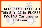 TRANSPORTE ESPECIAL TOMÁS Y GINA FLÓREZ MACÍAS Cartagena Bolívar