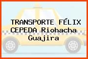 TRANSPORTE FÉLIX CEPEDA Riohacha Guajira