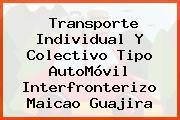 Transporte Individual Y Colectivo Tipo AutoMóvil Interfronterizo Maicao Guajira