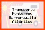 Transporte Monterrey Barranquilla Atlántico