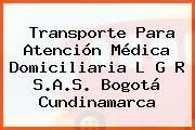 Transporte Para Atención Médica Domiciliaria L G R S.A.S. Bogotá Cundinamarca