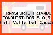 TRANSPORTE PRIVADO CONQUISTADOR S.A.S Cali Valle Del Cauca