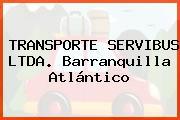 TRANSPORTE SERVIBUS LTDA. Barranquilla Atlántico