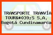 TRANSPORTE TRANVÍA TOUR'S S.A. Bogotá Cundinamarca