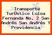 Transporte TurÚstico Luisa Fernanda No. 2 San Andrés San Andrés Y Providencia