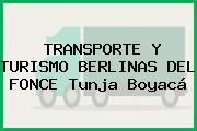 TRANSPORTE Y TURISMO BERLINAS DEL FONCE Tunja Boyacá