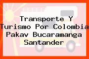 Transporte Y Turismo Por Colombia Pakav Bucaramanga Santander