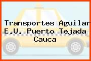 Transportes Aguilar E.U. Puerto Tejada Cauca