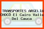 TRANSPORTES ARGELIA CHOCÓ El Cairo Valle Del Cauca