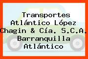 Transportes Atlántico López Chagin & Cía. S.C.A. Barranquilla Atlántico