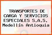 TRANSPORTES DE CARGA Y SERVICIOS ESPECIALES S.A.S. Medellín Antioquia
