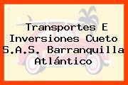 Transportes E Inversiones Cueto S.A.S. Barranquilla Atlántico