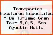 Transportes Escolares Especiales Y De Turismo Gran Tour S.A.S. San Agustín Huila