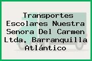 Transportes Escolares Nuestra Senora Del Carmen Ltda. Barranquilla Atlántico