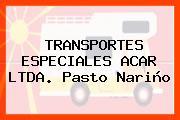 TRANSPORTES ESPECIALES ACAR LTDA. Pasto Nariño