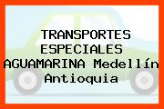 TRANSPORTES ESPECIALES AGUAMARINA Medellín Antioquia