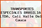 TRANSPORTES ESPECIALES BRASILIA LTDA. Cali Valle Del Cauca