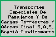 Transportes Especiales De Pasajeros Y De Cargas Terrestres Y Aéreas Ginal S.A.S. Bogotá Cundinamarca
