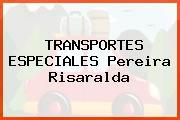 TRANSPORTES ESPECIALES Pereira Risaralda