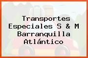Transportes Especiales S & M Barranquilla Atlántico