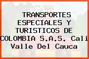 TRANSPORTES ESPECIALES Y TURISTICOS DE COLOMBIA S.A.S. Cali Valle Del Cauca