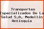 Transportes Especializados De La Salud S.A. Medellín Antioquia