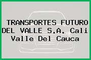 TRANSPORTES FUTURO DEL VALLE S.A. Cali Valle Del Cauca