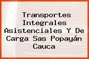 Transportes Integrales Asistenciales Y De Carga Sas Popayán Cauca