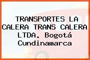 TRANSPORTES LA CALERA TRANS CALERA LTDA. Bogotá Cundinamarca
