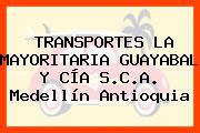 TRANSPORTES LA MAYORITARIA GUAYABAL Y CÍA S.C.A. Medellín Antioquia
