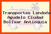 Transportes Londoño Agudelo Ciudad Bolívar Antioquia